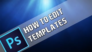 How To: Edit Templates In Photoshop