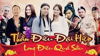 Thần Điêu Đại Hiệp (Full)   Long Điêu Quá Sầu | Akira Phan |