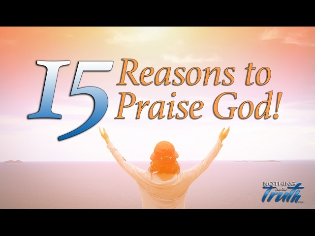 15 Great Reasons To Praise God - A Study in Psalm 33