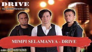 MIMPI SELAMANYA   DRIVE Karaoke
