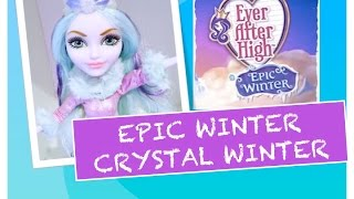getlinkyoutube.com-EPIC WINTER CRYSTAL WINTER DOLL REVIEW [EVER AFTER HIGH]