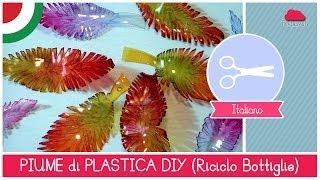 getlinkyoutube.com-Riciclo Creativo Bottiglie di Plastica: come fare le PIUME by Fantasvale