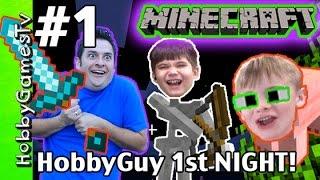 getlinkyoutube.com-HobbyGuy's Minecraft FIRST NIGHT! Survival Mode Tutorial with HobbyKids HobbyGamesTV