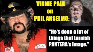 getlinkyoutube.com-VINNIE PAUL Feels PHIL ANSELMO Has Done A Lot to Tarnish PANTERA's Image