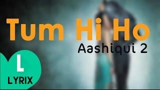 Tum Hi Ho -  Aashiqui 2 - Lyrics + Download - HD | LYRIX |