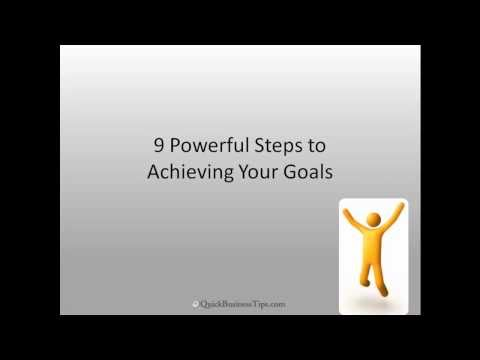 9 Powerful Steps to Achieving Goals
