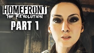 getlinkyoutube.com-Homefront The Revolution Gameplay Walkthrough Part 1 - WE ARE THE RESISTANCE