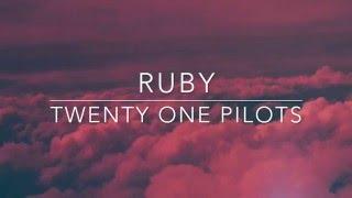 getlinkyoutube.com-ruby - twenty one pilots // lyrics