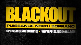 Puissance Nord - BlackOut (ft. Soprano)