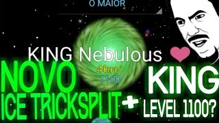 "•NEBULOUS• NOVO ""ICE TRICKSPLIT"" + KING UPANDO LEVEL 1100?"