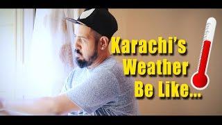 Karachi's Weather be like | Bekaar Films | Funny width=