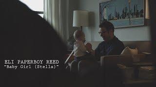 "Eli ""Paperboy"" Reed - ""Baby Girl (Stella)"