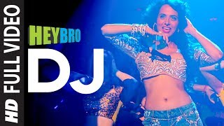 getlinkyoutube.com-'DJ' FULL VIDEO Song | Hey Bro | Sunidhi Chauhan, Feat. Ali Zafar | Ganesh Acharya | T-Series