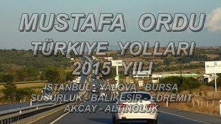 getlinkyoutube.com-Türkiye Yollari Istanbul - Bursa - Balikesir - Altinoluk Arasi 2015 ( Sila Izin Yolu ) GGMG39