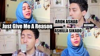 getlinkyoutube.com-Just Give Me A Reason - Aron Ashab ft. Ashilla Sikado