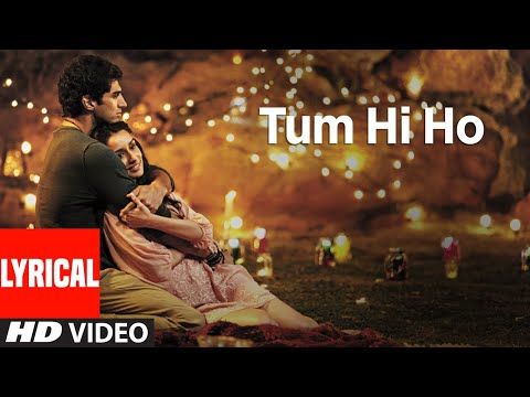 Aashiqui 2 Full Song With Lyrics &quot;Tum Hi Ho&quot; | Aditya Roy Kapur, Shraddha Kapoortum hi ho_ly_T