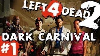 getlinkyoutube.com-L4D2: Zombies Dark Carnival Pt.1 w/GUNNS and Bentley