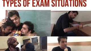 TYPES  OF EXAM SITUATIONS