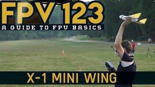getlinkyoutube.com-FPV 123 - How to FPV- Episode 8 - X-1 Mini FPV Wing.