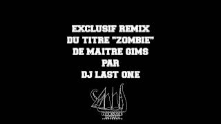 Dj Last One - Zombie Remix (ft. Maitre Gims)