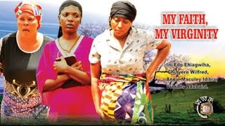 getlinkyoutube.com-My Faith My Virginity   - 2014 Latest Nigerian Nollywood Movie