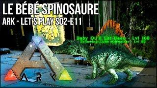 getlinkyoutube.com-LE BÉBÉ SPINOSAURE - Ark Survival Evolved FR - S02-E11