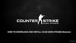 getlinkyoutube.com-HOW TO DOWNLOAD AND INSTALL CS:GO [NON-STEAM] Warzone