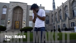 getlinkyoutube.com-I.L Will - Pray I Make It (Music Video)