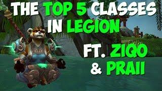getlinkyoutube.com-THE TOP 5 CLASSES IN WORLD OF WARCRAFT LEGION! ft. Ziqo & Praii