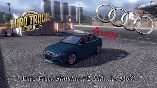 getlinkyoutube.com-Euro Truck Simulator 2 Amazing Audi Car Mod! (Drive An Actual Car In ETS2!)
