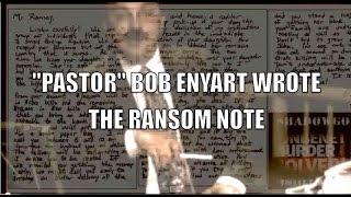 "TRUE STORY: BOB ENYART MURDERED JONBENET RAMSEY & WROTE THE RANSOM NOTE w/ ""GROUP OF INDIVIDUALS"""