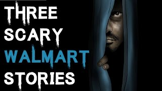 getlinkyoutube.com-3 SCARY TRUE WALMART HORROR STORIES TO KEEP YOU UP AT NIGHT