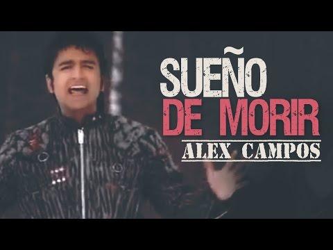 Alex Campos - Sueño de Morir