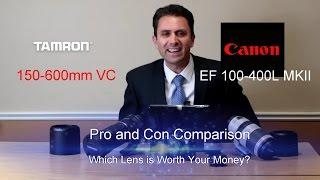 Canon 100-400L II vs. Tamron 150-600 VC