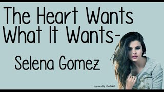 getlinkyoutube.com-The Heart Wants What It Wants (With Lyrics) - Selena Gomez
