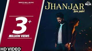 Jhanjar Tere Pairi (Full Song) Gur Chahal Ft Tanya, Jay K   New Punjabi Song 2018   White Hill Music
