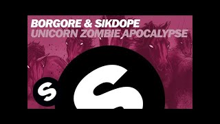 getlinkyoutube.com-BORGORE & SIKDOPE - Unicorn Zombie Apocalypse (Original Mix)