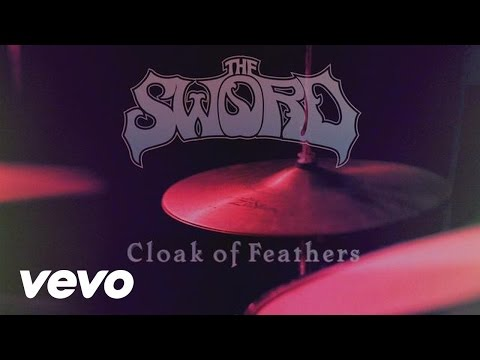 The Sword - Cloak of Feathers (Official)