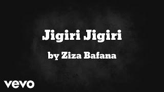 Ziza Bafana - Jigiri Jigiri (AUDIO)
