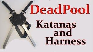 Make Deadpools Katanas and Harness