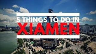 5 Things To Do In Xiamen