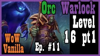 getlinkyoutube.com-Holy s*** I figured out how to get a Voidwalker! Ep. #11 (Vanilla World of Warcraft, Nostalrius)