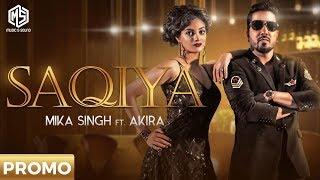 SAQIYA | Official Promo | Mika Singh | Akira | Music & Sound | Releasing On 16th July