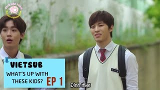 [Vietsub][Webdrama] What's Up With These Kids - EP 1