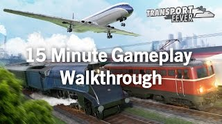Transport Fever - 15 Minute Gameplay Walkthrough