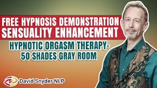 getlinkyoutube.com-FREE HYPNOSIS DEMONSTRATION Sensuality Enhancement | Hypnotic Orgasm Therapy - 50 Shades Gray Room