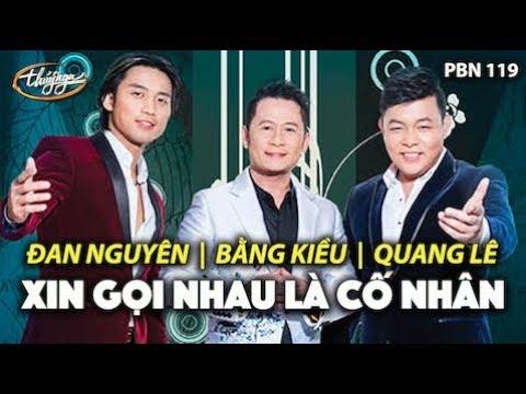 Đan Nguyên, Quang Lê , Bằng Kiều – Xin Gọi Nhau Là Cố Nhân (Song Ngọc)