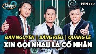 getlinkyoutube.com-Đan Nguyên, Quang Lê , Bằng Kiều - Xin Gọi Nhau Là Cố Nhân trong PBN 119 Nhạc Vàng Muôn Thuở
