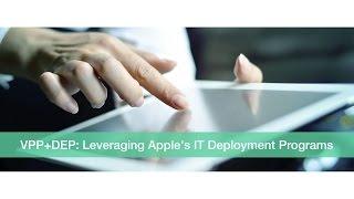 getlinkyoutube.com-VPP+DEP: Leveraging Apple's IT Deployment Programs Webinar