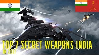 Top 7 Secret Weapons of Indian Military 2017 Revealed